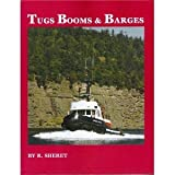 Tugs Booms and Barges, R. E. Sheret, 0921107080