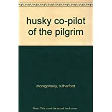 husky co-pilot of the pilgrim