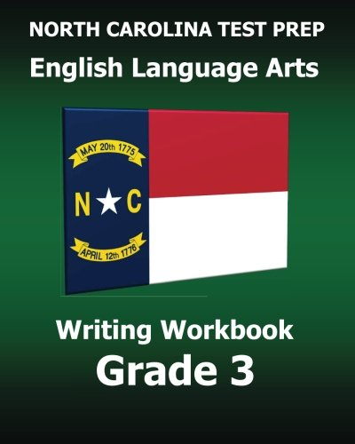 NORTH CAROLINA TEST PREP English Language Arts Writing Workbook Grade 3: Covers the Common Core Writing Standards