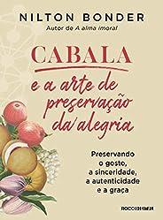 Cabala e a arte de preservação da alegria: Preservando o gosto, a sinceridade, a autenticidade e a graça (Refl