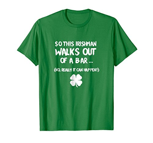 Mens So This Irishman Walks Out Of A Bar St Patrick's Day T Shirt Large Kelly (Irishman Bar)