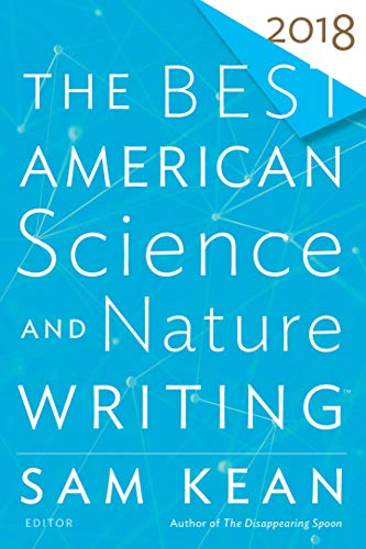 - The Best American Science and Nature Writing 2018 (The Best American Series ®)