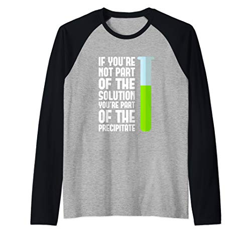 If You're Not Part Of The Solution Funny Science Humor Gift Raglan Baseball Tee