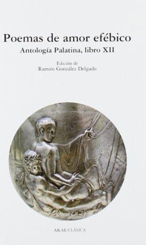 Poemas de amor efébico : antología palatina, libro XII