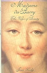 Madame Du Barry: The Wages of Beauty by Joan Haslip (1992-06-03)