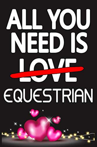 All You Need is EQUESTRIAN: Funny Happy Valentine
