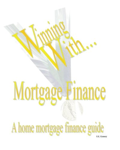 Read Online WINNING WITH MORTGAGE FINANCE Home Mortgage Finance Guide ebook