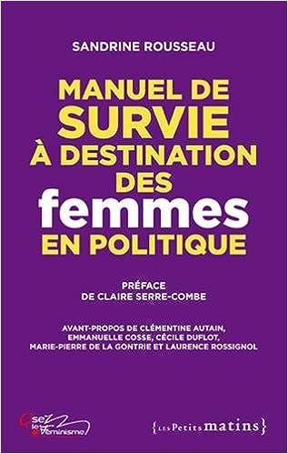 Lire en ligne Manuel de survie à destination des femmes en politique pdf ebook