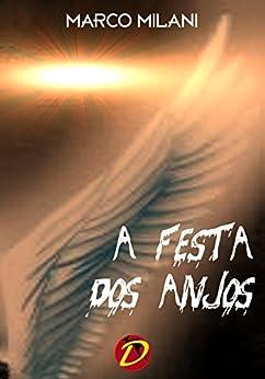 A FESTA DOS ANJOS (Multilanguage Writing Livro 3) por [Milani, Marco]