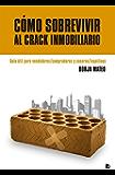 Cómo sobrevivir al crack inmobiliario: Guía útil para vendedores/compradores y caseros/inquilinos