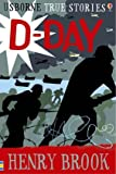 True Stories of D-Day (Usborne True Stories) (Usborne True Stories)