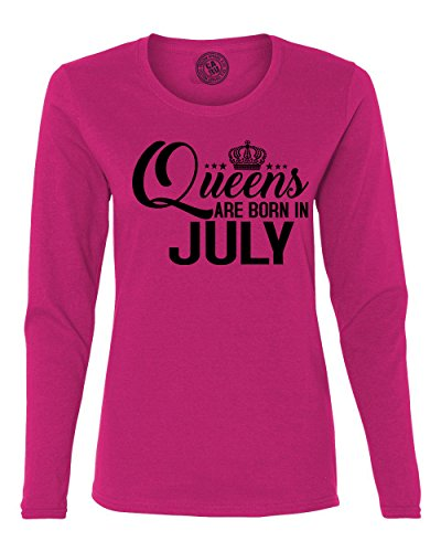 [Queens Are Born in July Birthday Womens Long Sleeve T Shirt Hot Pink Small] (Long Sleeve Birthday Shirt)
