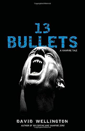 13 Bullets: A Vampire Tale [David Wellington] (Tapa Blanda)