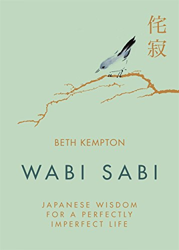 [ KINDLE ] ❀ Wabi Sabi: Japanese Wisdom for a Perfectly Imperfect Life Author Beth Kempton – Plummovies.info