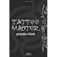 Tattoo Master Practice book - Drawing album: Learn how to draw faster and easier: Volume 1