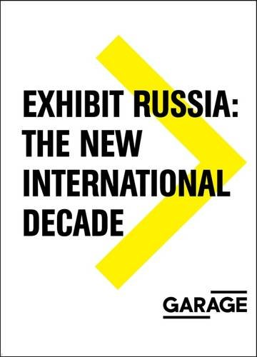 Exhibit Russia: The New International Decade 1986-1996 (Garage Archive - Mary Style Kate