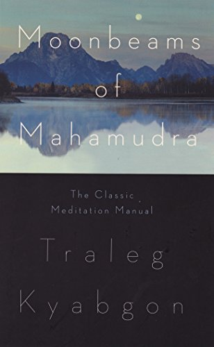 Moonbeams of Mahamudra: The Classic Meditation Manual
