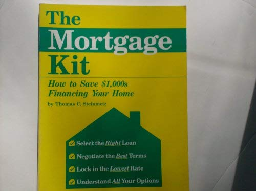 (The mortgage kit: How to save $1,000s financing your)