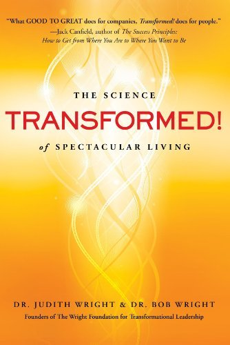 Transformed!: The Science of Spectacular Living by Judith Wright (2012-12-18)