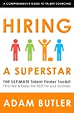 Hiring A SuperStar: The ULTIMATE Talent Finder Toolkit