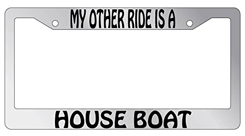 My Other Ride Is A Houseboat High Quality Chrome METAL License Plate Frame
