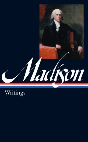 james madison writings The writings of james madison: comprising his public papers and his private correspondence, including numerous letters and documents now.