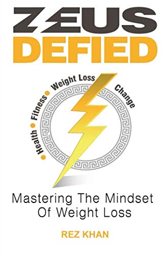 Zeus Defied: Mastering The Mindset Of Weight Loss