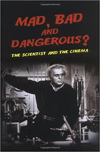 Mad Bad And Dangerous The Scientist Cinema Christopher Frayling 9781861892850 Amazon Books