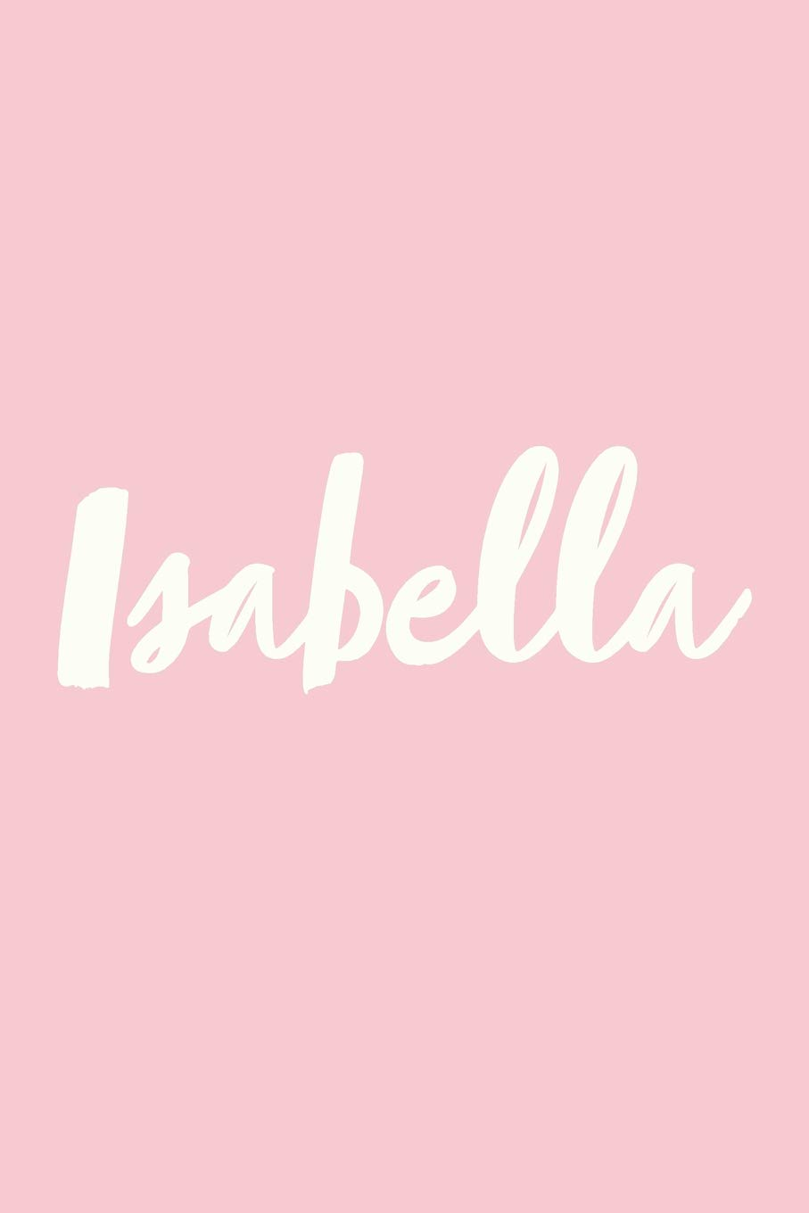 """Isabella: Journal, Notebook, Diary, 6""""x9"""" Lined Pages, 150 Pages pdf"""