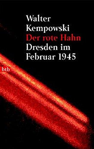Der rote Hahn: Dresden im Februar 1945