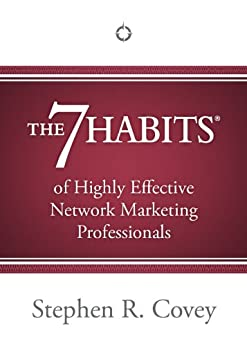 The 7 Habits of Highly Effective Network Marketing Professionals (Enhanced Edition) by [Covey, Stephen R.]