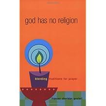 God Has No Religion: Blending Traditions for Prayer