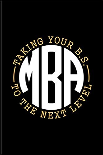 Buy M B A  Taking Your B S  To The Next Level: Quotes About
