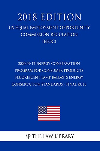 2000-09-19 Energy Conservation Program for Consumer Products - Fluorescent Lamp Ballasts Energy Conservation Standards - Final Rule (US Energy Efficiency ... Renewable Energy Office Regulation) (EERE)