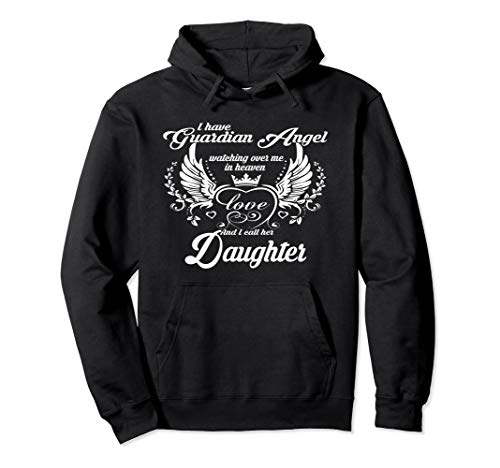 I Have a Guardian Angel In Heaven I Call Her DAUGHTER Hoodie ()