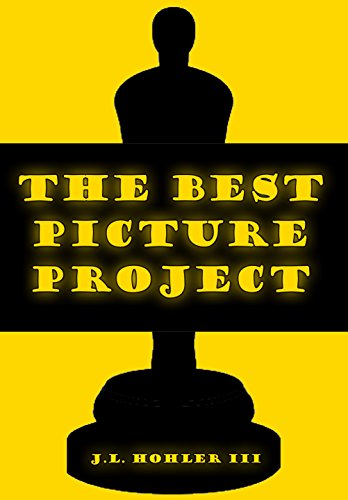 The Best Picture Project by [Hohler III, J.L.]