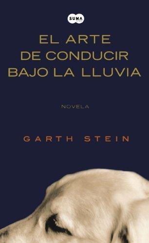 El arte de conducir bajo la lluvia /The Art of Racing in the Rain (Spanish Edition) [Paperback] [2009] (Author) Garth Stein pdf