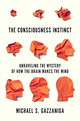 The Consciousness Instinct: Unraveling the Mystery of How the Brain Makes the ()