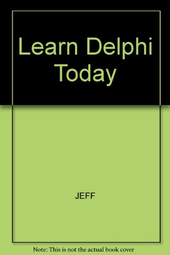 Learn Delphi 2 Database Programming Today by John Wiley & Sons Inc