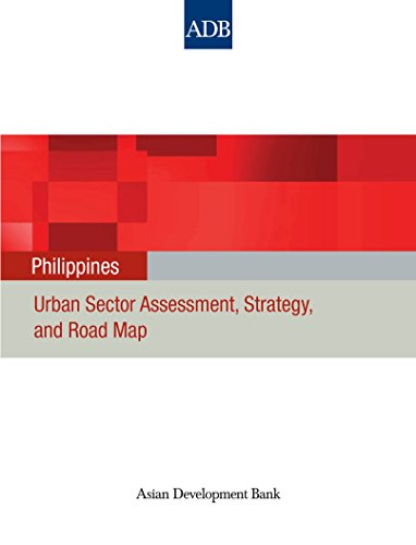 Philippines: Urban Sector Assessment, Strategy, and Road Map (Country Sector and Thematic Assessments)