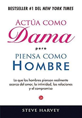 Act?a como dama pero piensa como un hombre (Actualidad (Punto de Lectura)) (Spanish Edition) by Steve Harvey (2014-10-30)