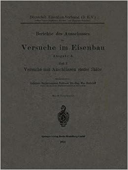Book Berichte des Ausschusses für Versuche im Eisenbau: Ausgabe A: Heft 3, Versuche mit Anschlüssen steifer Stäbe (German Edition)