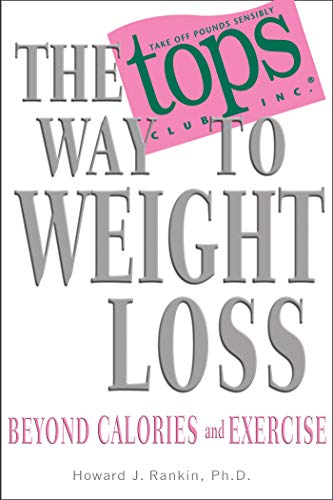 The TOPS Way to Weight Loss (The Real Way To Lose Weight Fast)