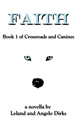 Faith: Book 1 of Crossroads and Canines