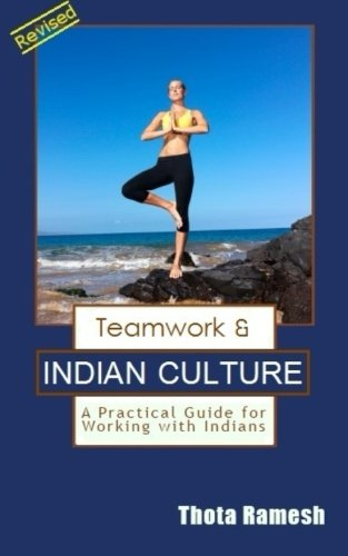Teamwork & Indian Culture: A Practical Guide for Working wit