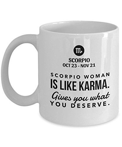 "STHstore "" SCORPIO WOMAN IS LIKE KARMA. GIVE YOU WHAT YOU DESERVE "" For OCT 23 - NOV 21 SCORPIO WOMAN Funny Idea quote gift Coffee Mugs - For Happy birthday, Thank You, Happy Holiday Gift 11 OZ"