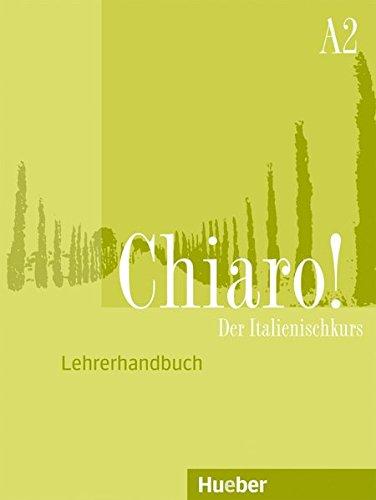 Chiaro! A2: Der Italienischkurs / Lehrerhandbuch - Guida per l'insegnante (Chiaro! – Nuova edizione)