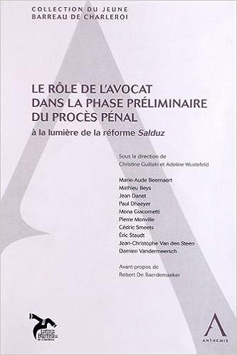 Télécharger en ligne Le rôle de l'avocat dans la phase préliminaire du procès pénal : A la lumière de la réforme Salduz pdf, epub ebook