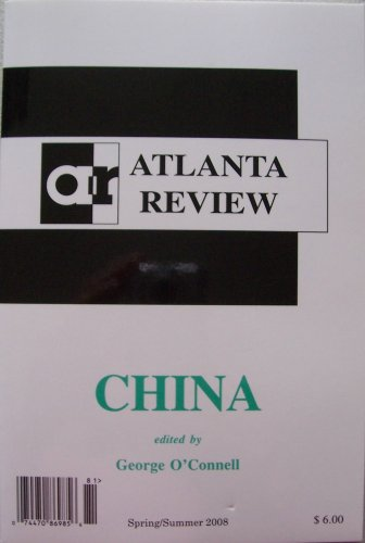 Atlanta Review, CHINA, Spring/Summer 2008, Volume XIV, Issue Number 2 (in honor of the Beijing Olympics, we celebrate China's gifts to the literary world, XIV)