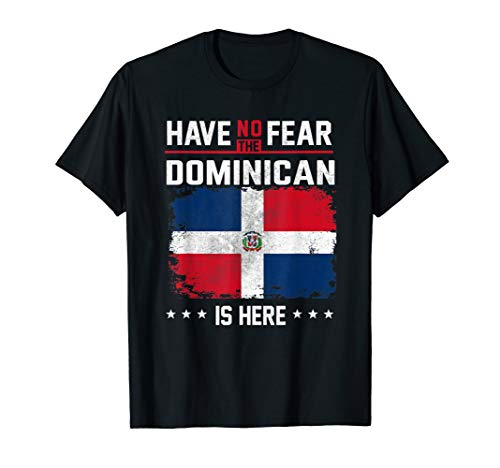 - Dominican Republic Flag Shirt Have No Fear Dominican Pride  T-Shirt